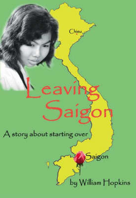 Leaving Saigon: A Story About Starting Over (Paperback)