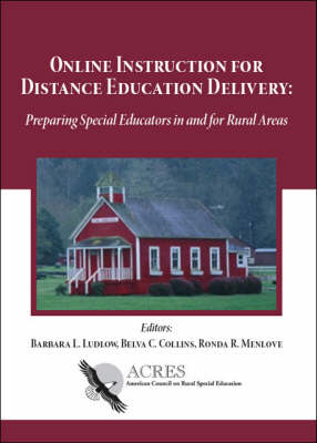 Online Instruction for Distance Education Delivery: Preparing Special Educators in and for Rural Areas (Paperback)