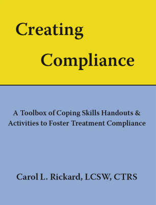 Creating Compliance: A Toolbox of Coping Skills Handouts and Activities to Foster Treatment Compliance (Paperback)