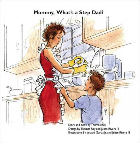 Mommy, What's a Step Dad? (Paperback)