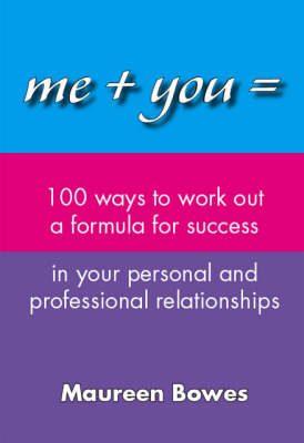 Me + You = 100 Ways to Work Out a Formula for Success in Your Personal and Professional Relationships (Paperback)