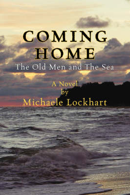 Coming Home: The Old Men and the Sea (Paperback)