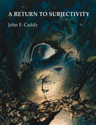 A Return to Subjectivity (Paperback)