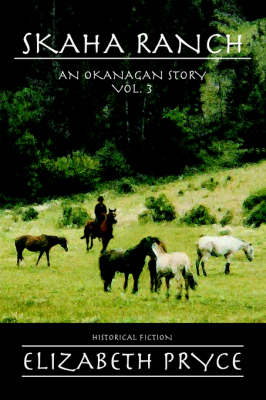 Skaha Ranch - Okanagan Story S. v. 3 (Paperback)
