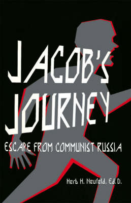 Jacob's Journey: Escape from Communist Russia (Paperback)