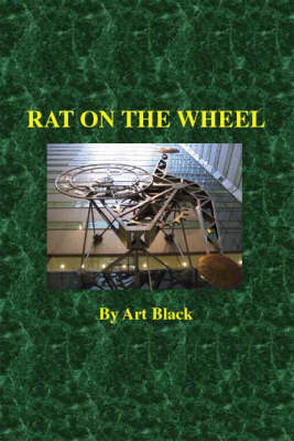 Rat on the Wheel (Paperback)