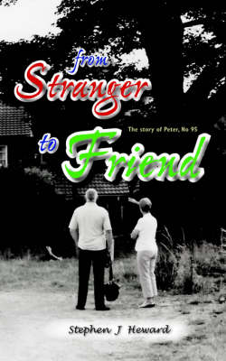 From Stranger to Friend: The Story of Peter, No 95 (Paperback)