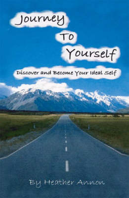 Journey to Yourself: Discover and Become Your Ideal Self (Paperback)