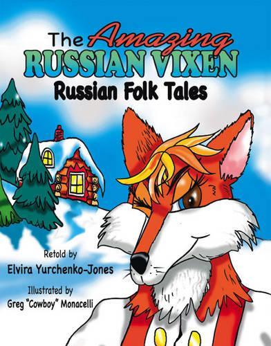 The Amazing Russian Vixen: Russian Folk Tales (Paperback)