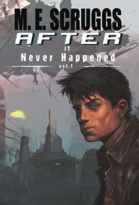 After it Never Happened: v. 1 (Paperback)