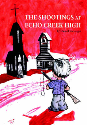 The Shootings at Echo Creek High (Paperback)
