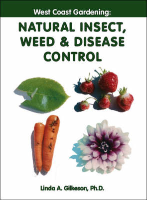 West Coast Gardening: Natural Insect, Weed and Disease Control (Paperback)