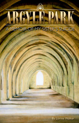 Argyle Park: A Memoir of My Sister's Suicide (Paperback)