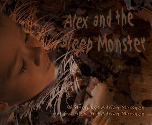 Alex and the Sleep Monster (Paperback)