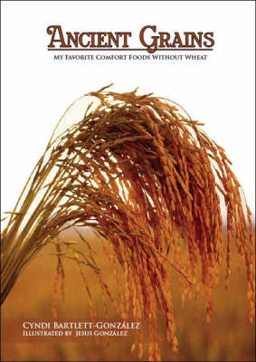 Ancient Grains: My Favorite Comfort Foods without Wheat (Paperback)
