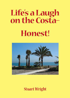 Life's a Laugh on the Costa, Honest! (Paperback)