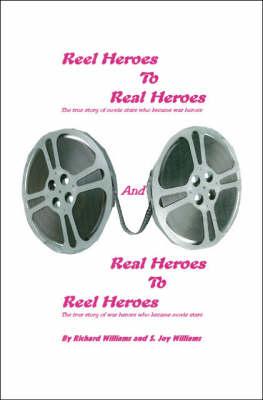 Reel Heroes to Real Heroes and Real Heroes to Reel Heroes (Paperback)