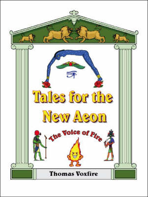 Tales for the New Aeon: The Voice of Fire (Paperback)