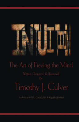 Intuition: The Art of Freeing the Mind (Paperback)