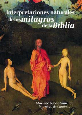 Interpretaciones Naturales De Los Milagros De La Biblia (Paperback)