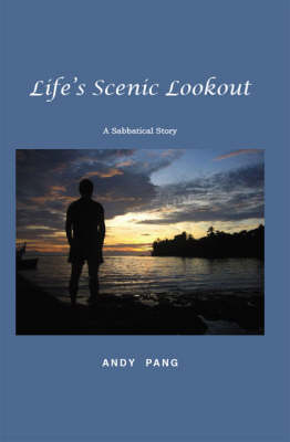 Life's Scenic Lookout: A Sabbatical Story (Paperback)