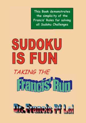 Sudoku is Fun: Taking the Francis' Run (Paperback)