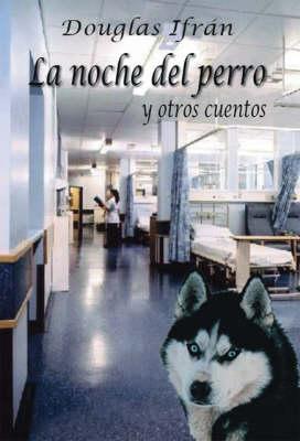 La Noche Del Perro Y Otros Cuentos (Paperback)
