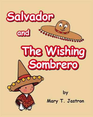 Salvador and the Wishing Sombrero (Paperback)