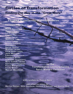 Circles of Transformation: Finding Our Way in the Great Work - Leading Visionaries in Conversation