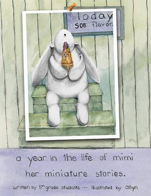 A Year in the Life of Mimi: Her Miniature Stories (Paperback)