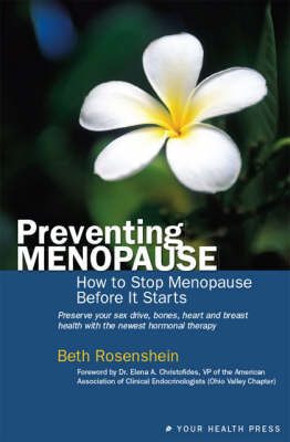 Preventing Menopause: How to Stop Menopause Before it Starts (Paperback)