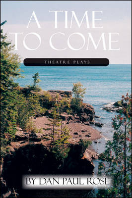 A Time to Come: Theatre Plays (Paperback)