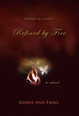 Stories of Light Refined by Fire (Paperback)