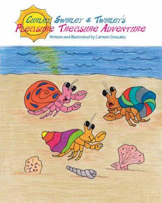Curley, Swirley and Twirley's Pleasure Treasure Adventure (Paperback)