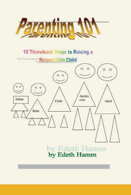 Parenting 101: 10 Throwback Steps to Raising a Responsible Child (Paperback)