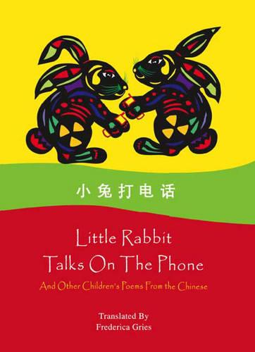 Little Rabbit Talks on the Phone: And Other Children's Poems from the Chinese (Paperback)