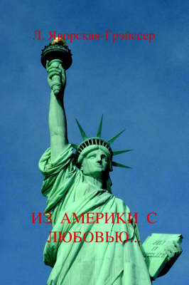 From America with Love: Understanding the Cultural and Custom Differences for the New Russian Wife Living in America... (Paperback)
