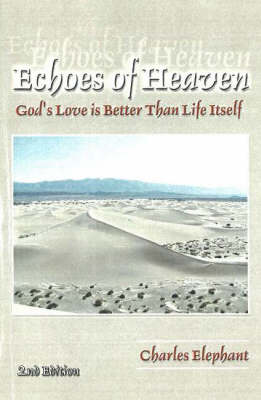 Echoes of Heaven: God's Love is Better Than Life Itself (Paperback)
