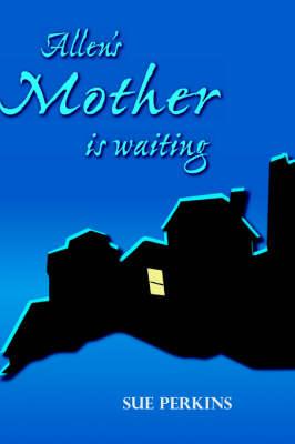 Allen's Mother is Waiting (Paperback)