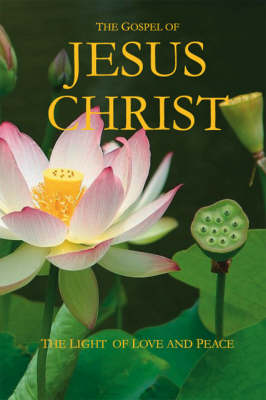 The Gospel of Jesus Christ: The Light of Love and Peace (Paperback)