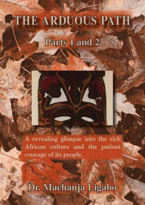 The Arduous Path: Pt. 1 and 2 (Paperback)