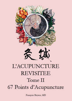 L'acupuncture Revisitee Tome II: 67 Points D'acupuncture (Paperback)