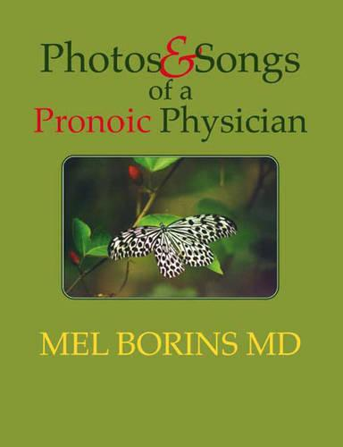 Photos and Songs of a Pronoic Physician