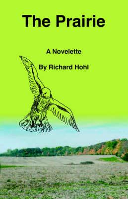 The Prairie: A Novelette (Paperback)