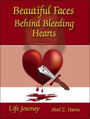 Beautiful Faces Behind Bleeding Hearts: Life Journey (Paperback)