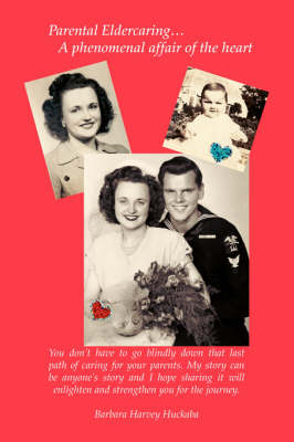 Parental Eldercaring: A Phenomenal Affair of the Heart (Paperback)