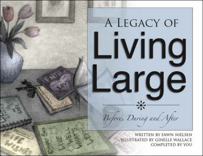 A Legacy of Living Large Before, During and After (Paperback)
