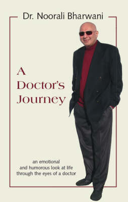 A Doctor's Journey: An Emotional and Humorous Look at Life Through the Eyes of a Doctor (Paperback)