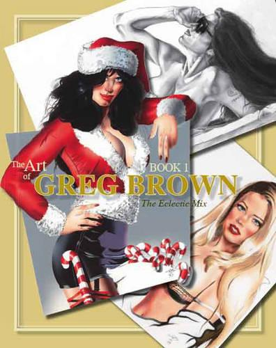 The Art of Greg Brown: Eclectic Mix Bk. 1 (Paperback)