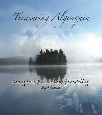 Treasuring Algonquin: Sharing Scenes from 100 Years of Leaseholding (Paperback)